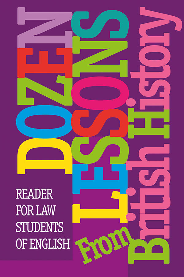 Dozen Lessons From British History: Reader. For law students of English